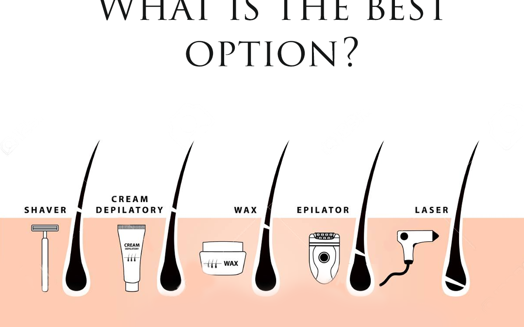 What is the best hair removal option?